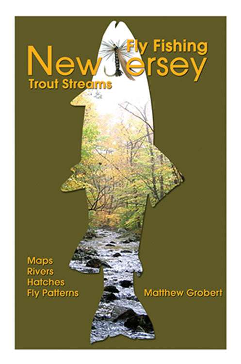 Gently used-FLY-FISHING NEW JERSEY TROUT STREAMS by Matthew Grobert