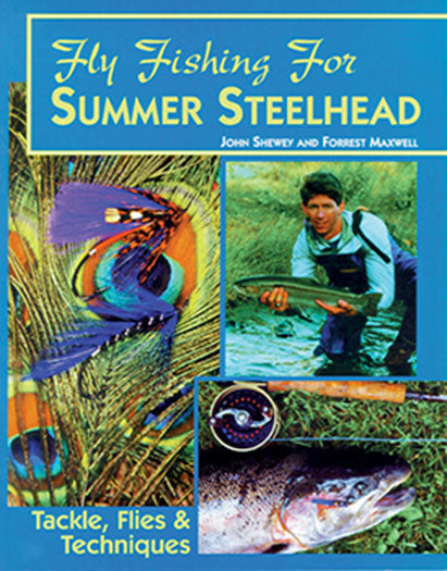 Gently used- FLY FISHING FOR SUMMER STEELHEAD by John Shewey