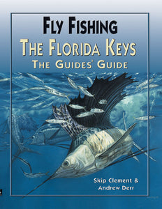 50% off-Gently used-FLY-FISHING THE FLORIDA KEYS: THE GUIDES GUIDE by Skip Clement & Captain Andrew Derr