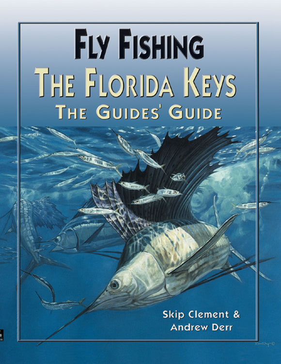 Gently used-FLY-FISHING THE FLORIDA KEYS: THE GUIDES GUIDE by Skip Clement & Captain Andrew Derr