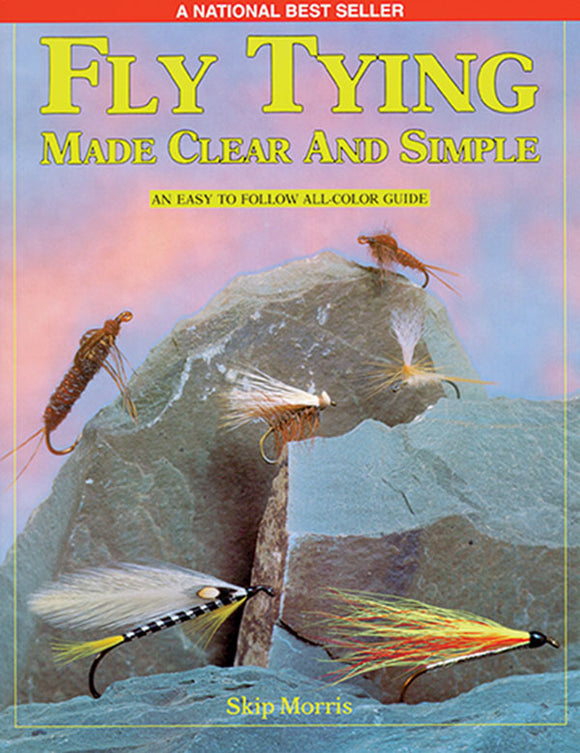 10% off-Gently used-OUT OF PRINT SPIRAL-FLY TYING MADE CLEAR AND SIMPLE II ADVANCED TECHNIQUES by Skip Morris