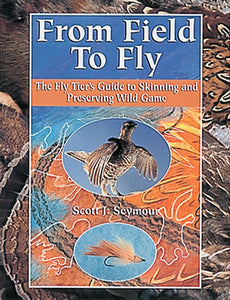 50% off-Gently used- FROM FIELD TO FLY by Scott J. Seymour