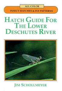 Gently used- HB-HATCH GUIDE FOR THE LOWER DESCHUTES RIVER by Jim Schollmeyer