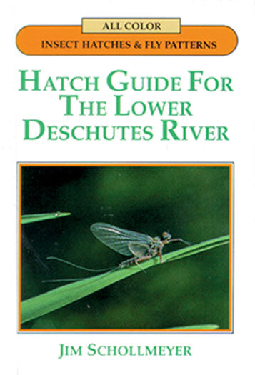 10% off-Gently used-OUT OF PRINT HB-HATCH GUIDE FOR THE LOWER DESCHUTES RIVER by Jim Schollmeyer