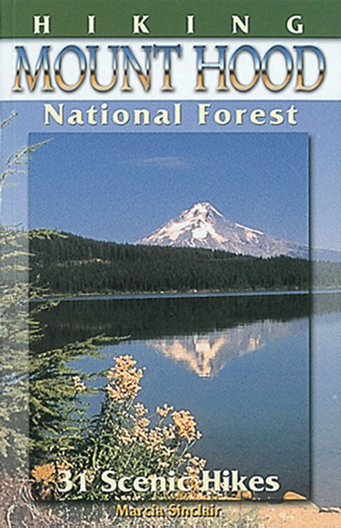 Gently used-HIKING MOUNT HOOD NATIONAL FOREST by Marcia Sinclair