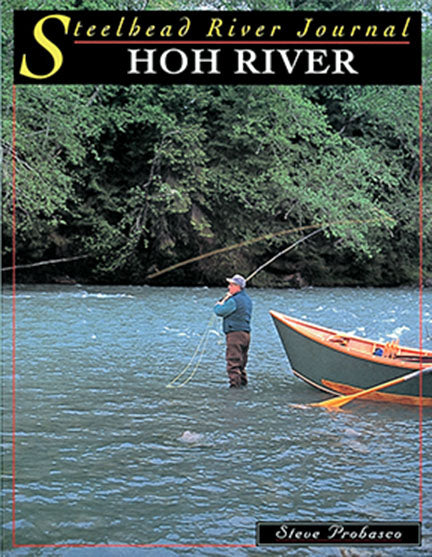 Gently used-HOH RIVER, WASHINGTON (STEELHEAD RIVER JOURNAL) by Steve Probasco