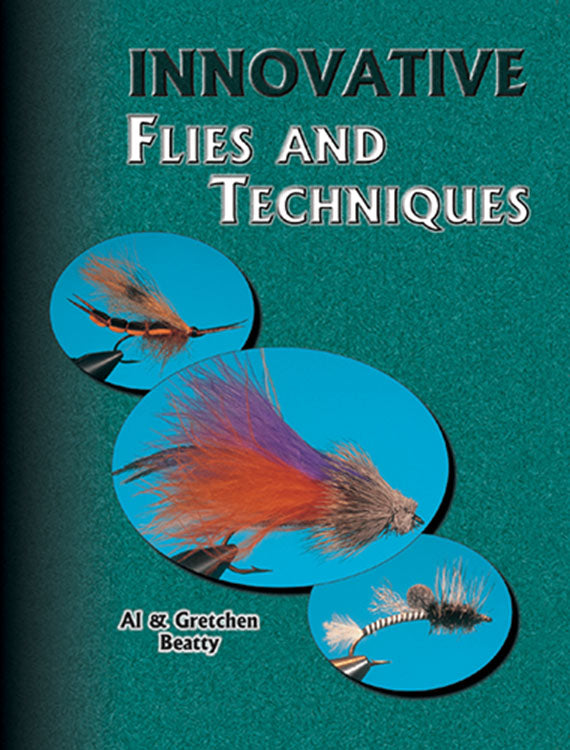 10% off-Gently used-INNOVATIVE FLIES AND TECHNIQUES by Al & Gretchen Beatty