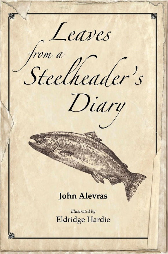 Gently used LEAVES FROM A STEELHEADER'S DIARY by John Alveras