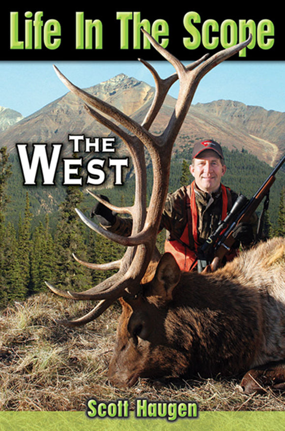 LIFE IN THE SCOPE-THE WEST by Scott Haugen