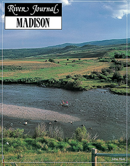 Gently used- MADISON RIVER, MONTANA RIVER JOURNAL by John Holt