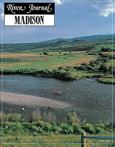 MADISON RIVER, MONTANA (RIVER JOURNAL) by Brian & Jenny Grossenbacher