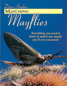 50% off-Gently used HB Spiral -MATCHING MAYFLIES, EVERYTHING YOU NEED TO KNOW TO MATCH ANY MAYFLY YOU'LL EVER ENCOUNTER by Dave Hughes