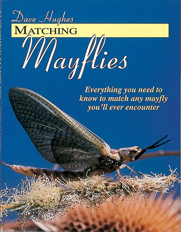 50% off-Gently used-MATCHING MAYFLIES by Dave Hughes