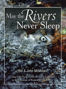 Gently used- MAY THE RIVER NEVER SLEEP-HB- by Bill & John McMillan