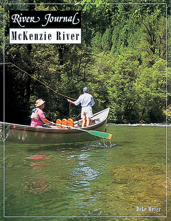 Gently used- RIVER JOURNAL MCKENZIE RIVER by Deke Meyer