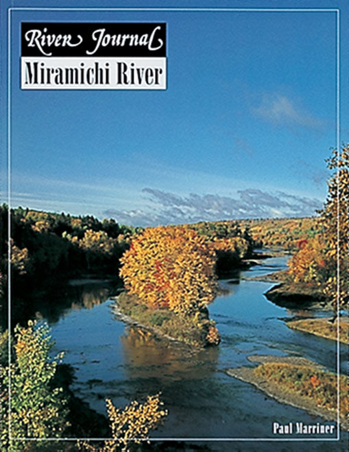 50% off-Gently used- MIRAMICHI RIVER, RIVER JOURNAL SERIES by Paul Marriner