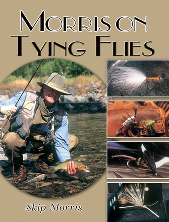 Gently used-MORRIS ON TYING FLIES-  by Skip Morris