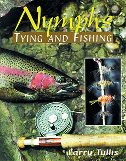 10% off-Gently used-OUT OF PRINT-NYMPHS: TYING AND FISHING by Larry Tullis