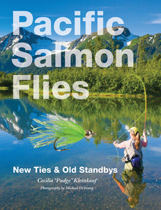 "Gently used-PACIFIC SALMON FLIES: NEW TIES & OLD STANDBYS by Cecilia ""Pudge"" Kleinkauf"