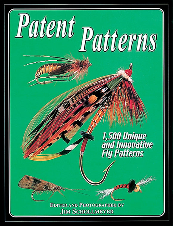 10% off-Gently used-OUT OF PRINT SPIRAL - PATENT PATTERNS: 1500 UNIQUE AND INNOVATIVE FLY PATTERNS by Jim Schollmeyer