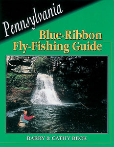 50% off-Gently used-PENNSYLVANIA BLUE-RIBBON FLY-FISHING GUIDE by Barry & Cathy Beck