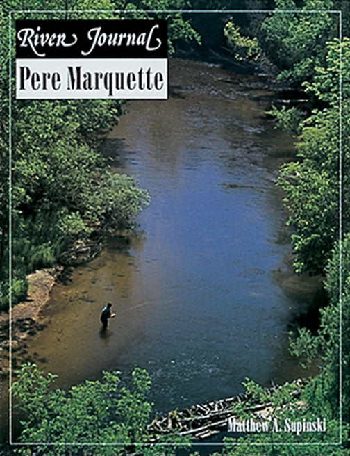 Gently used-PERE MARQUETTE (RIVER JOURNAL)by Matthew Supinski
