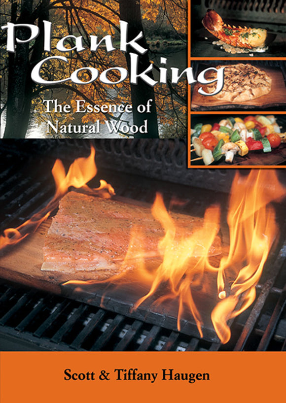 50% off-Gently used Spiral-PLANK COOKING, THE ESSENCE OF NATURAL WOOD by Scott & Tiffany Haugen