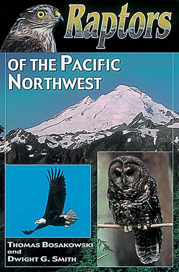 Gently used-RAPTORS OF PACIFIC NORTHWEST by Thomas Bosakowski & Dwight G. Smith