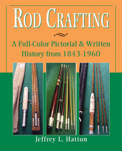 ROD CRAFTING by Jeffrey L. Hatton