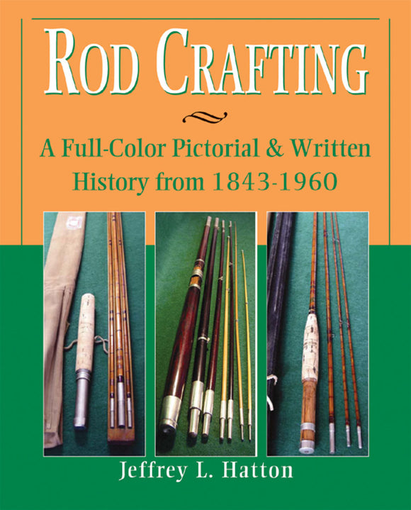 Gently used-ROD CRAFTING by Jeffrey L. Hatton
