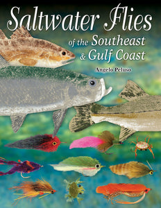 Gently used-SALTWATER FLIES OF THE SOUTHEAST & GULF COAST by Angelo Peluso