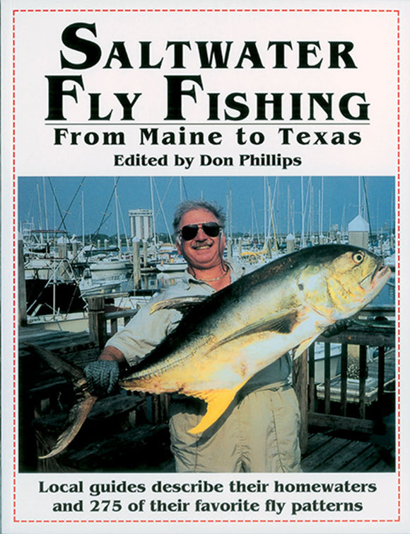 SALTWATER FLY-FISHING: FROM MAINE TO TEXAS by Don Phillips