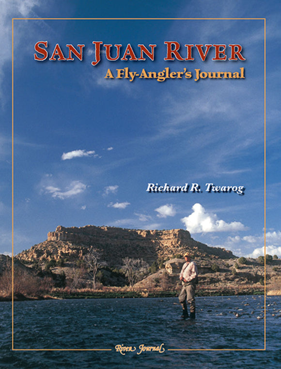 50% off-Gently used-SAN JUAN RIVER: A FLY-ANGLERS'S JOURNAL by Richard R. Twarog  HARDCOVER