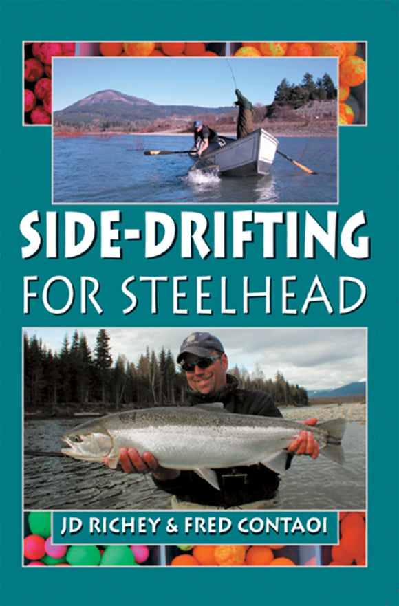 Gently used- SIDE-DRIFTING FOR STEELHEAD by J.D. Richey