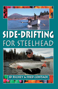 SIDE-DRIFTING FOR STEELHEAD by J.D. Richey
