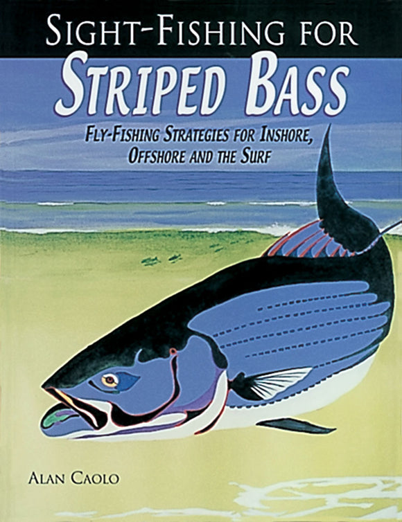 SIGHT FISHING FOR STRIPED BASS by Alan Caolo