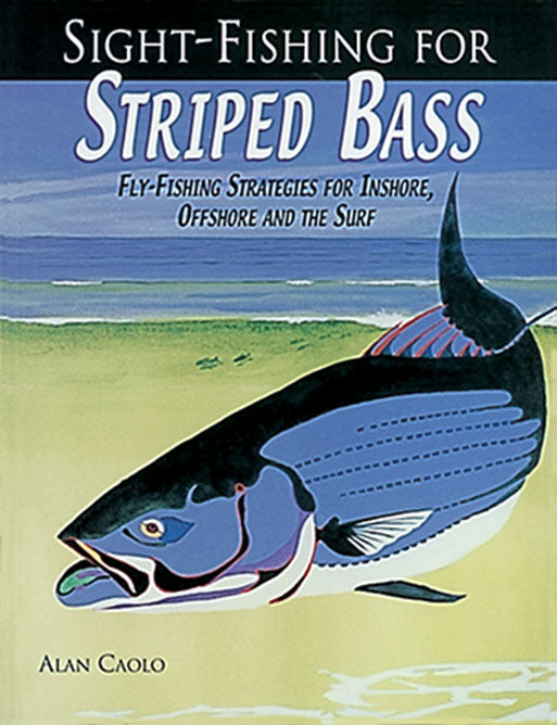 50% off-Gently used HB-SIGHT FISHING FOR STRIPED BASS, FLY-FISHING STRATEGIES FOR INSHORE, OFFSHORE AND THE SURF by Alan Caolo