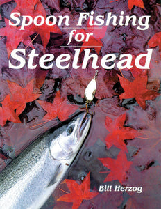 50% off-Gently used-SPOON FISHING FOR STEELHEAD by Bill Herzog