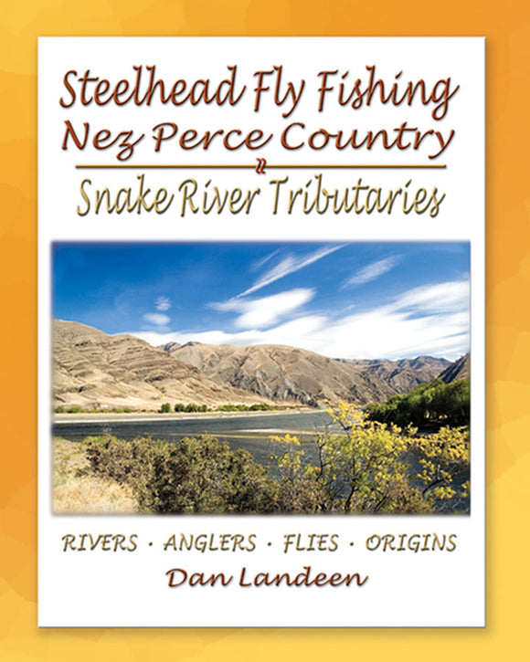 Copy of STEELHEAD FLYFISHING NEZ PERCE COUNTRY -by Dan Landeen (Softcover or Hardcover)