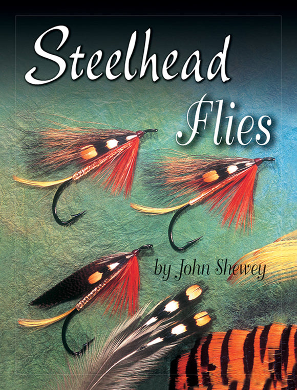 Gently used- STEELHEAD FLIES by John Shewey