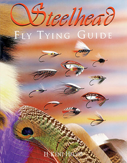 Out of Print-STEELHEAD FLY TYING GUIDE by H. Kent Helvie