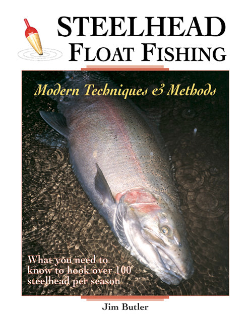 50% off-Gently used- STEELHEAD FLOAT FISHING by Jim Butler