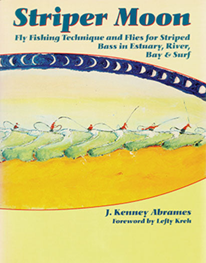 Gently used-STRIPER MOON, FLY FISHING TECHNIQUES AND FLIES FO RSTRIPED BASS IN ESTUARY, RIVER BAY AND SURF by J. Kenney Abrames