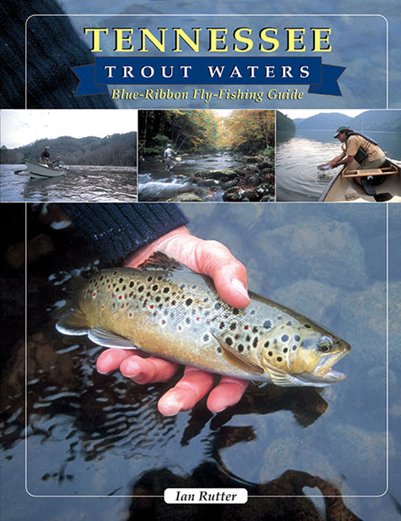 TENNESSEE TROUT WATERS by Ian Rutter
