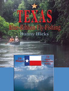 50% off-Gently used-TEXAS BLUE-RIBBON FLY-FISHING by Danny Hicks