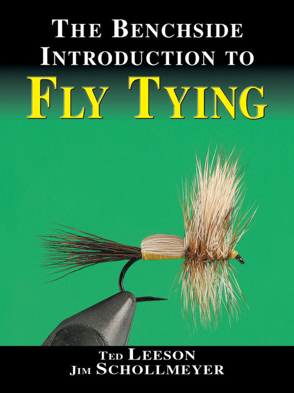 THE BENCHSIDE INTRODUCTION TO FLY TYING by Ted Leeson & Jim Schollmeyer