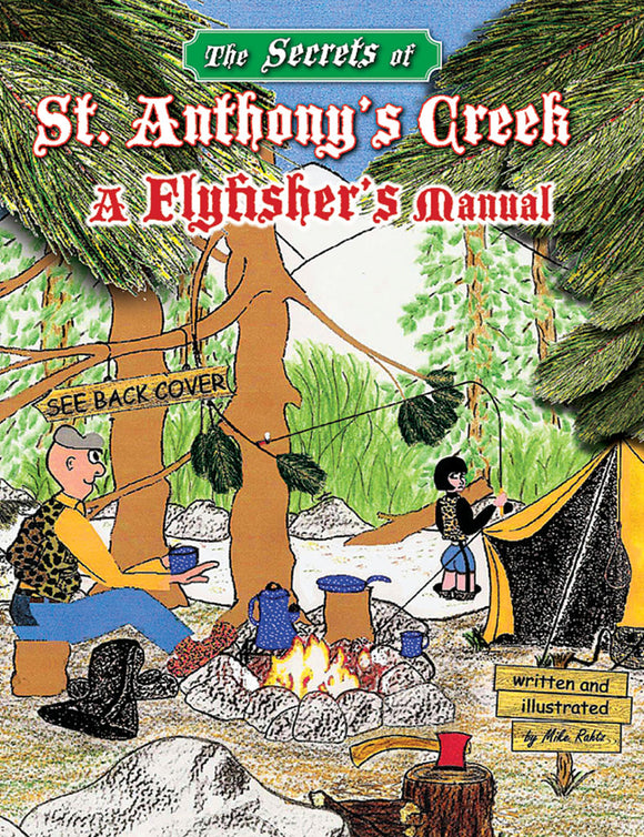 Gently used-THE SECRETS OF ST. ANTHONY'S CREEK: A FLYFISHER'S MANUAL by Mike Rahtz