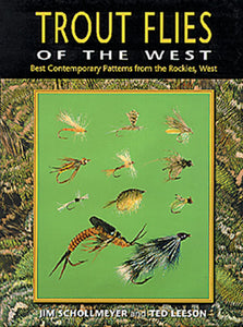 50% off-Gently used-TROUT FLIES OF THE WEST, BEST CONTEMPORARY PATTERNS FROM THE ROCKIES, WEST by Jim Schollmeyer and Ted Leeson
