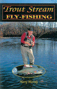 50% off-Gently used-TROUT STREAM FLY-FISHING by Harry Murray