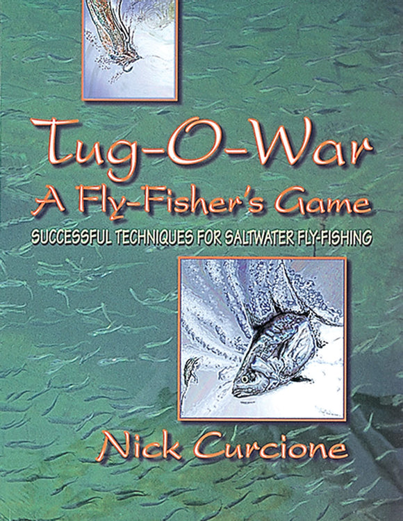 10% off-Gently used-OUT OF PRINT-TUG-O-WAR: A FLY-FISHER'S GAME, SUCCESSFUL TECHNIQUES FOR SALTWATER FLY-FISHING by Nick Curcione